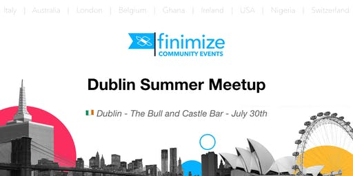 #FinimizeCommunity Presents: Dublin Summer Meetup