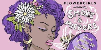 Flower Girls: Smoke and Mirrors