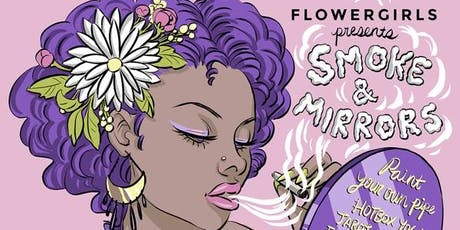 Flower Girls: Smoke and Mirrors tickets