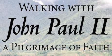 Walking with John Paul II – A Pilgrimage of Faith tickets