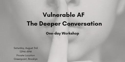 Vulnerable AF: The Deeper Conversation