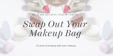 Swap out your Makeup Bag  tickets