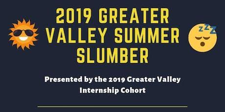 Greater Valley Presents: 2019 Summer Slumber tickets