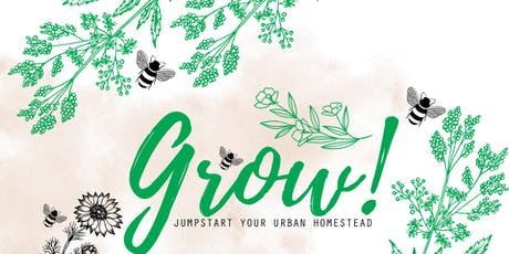 Grow Charlottesville: Jumpstart Your Urban Homestead tickets