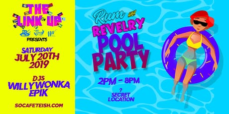 THE LINK UP - RUM & REVELRY POOL PARTY tickets
