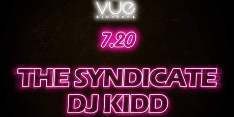 The Syndicate + DJ Kidd at Vue Free Guestlist - 7/20/2019 tickets