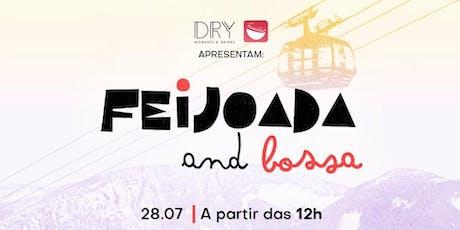 Dry e Famintas apresentam: Feijoada and Bossa ingressos