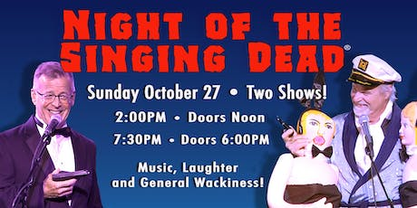Night of the Singing Dead - Matinee tickets