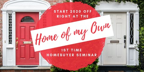 Home of My Own: 1st Time Homeowner Seminar tickets