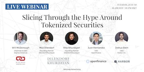 Slicing Through the Hype Around Tokenized Securities | Live Webinar | Zürich, Switzerland tickets