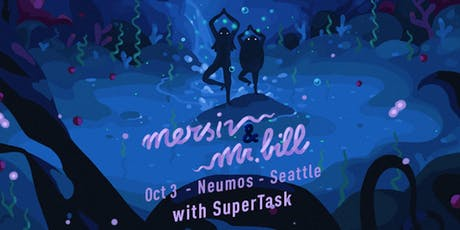 Mersiv + Mr. Bill with Supertask tickets