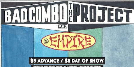 Bad Combo and The Project @ Empire Live Music & Events tickets