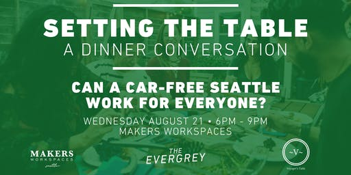 Setting The Table: Can a Car-Free Seattle Work For Everyone?