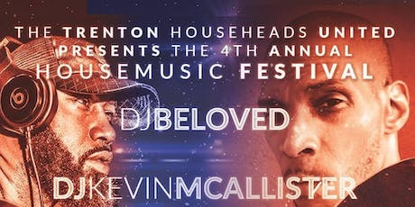 The Trenton House Heads United Presents the 4th Annual House Music Festival tickets