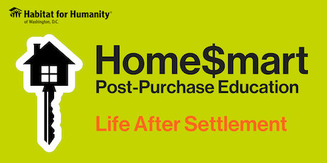 DC Habitat Home$mart Post Purchase Education: Life After Settlement Course tickets