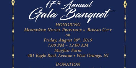 17TH ANNUAL DOMINICAN GALA HONORING MONSEÑOR NOUEL PROVINCE (BONAO) tickets