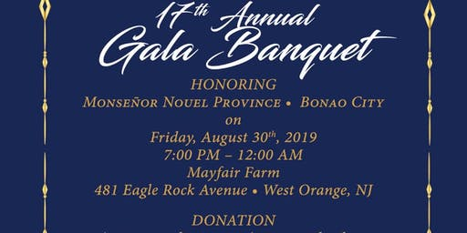 17TH ANNUAL DOMINICAN GALA HONORING MONSEÑOR NOUEL PROVINCE (BONAO)