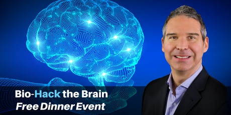 Bio-Hack the Brain NATURALLY! - FREE Dinner Event with Dr. Tim Weselak tickets