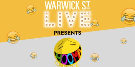 Warwick St Live presents Hooma Comedy Club tickets