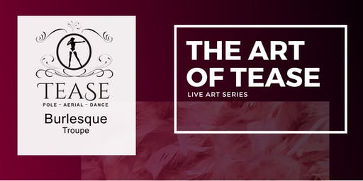 Live Art Series Presents: The Art of Tease