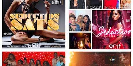 SEDUCTION SATURDAY AT ARIF LOUNGE  FREE BDAY SECTION . PARTY HOOKAH . BDAYS tickets