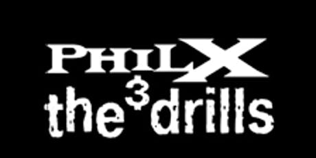 PHIL X & The Drills - FREE CONCERT tickets