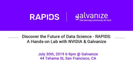 Discover the Future of Data Science - RAPIDS: A Hands-on Lab with NVIDIA tickets