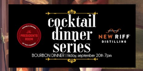 The Presidents Room Cocktail Dinner Series: New Riff Distilling tickets