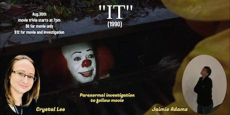 "Stephen Kings ""IT"" (1990) & Paranormal Investigation tickets"