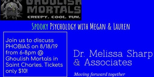 Spooky Psychology with Megan & Lauren- PHOBIAS