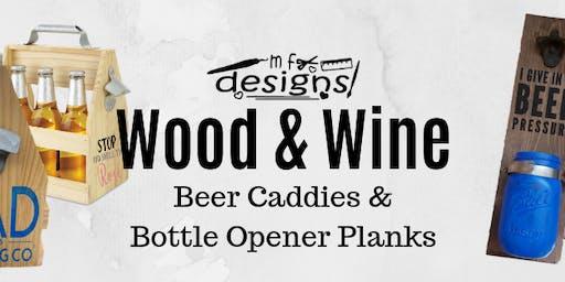 Wood & Wine: Beer Caddies & Bottle Openers