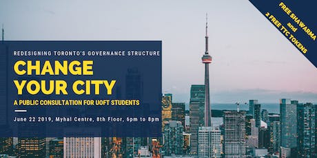 Change Your City - A Public Consultation for U of T Students tickets