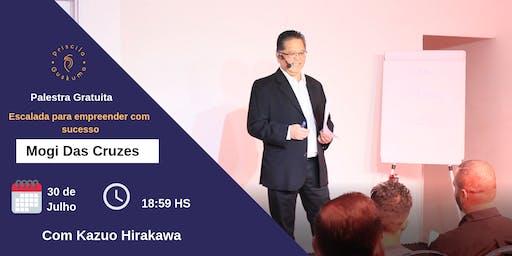 Palestra Gratuita Escalada para Empreender com Sucesso com Kazuo Hirakawa 30 De Julho