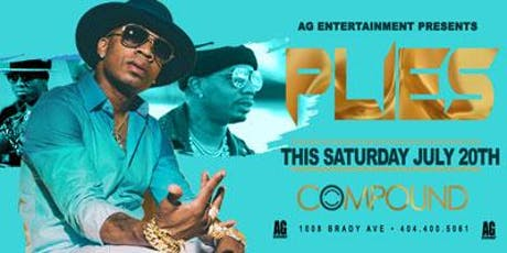 AG Entertainment Presents: PLIES This Saturday at Compound! tickets