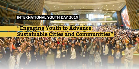 International Youth Day 2019: Engaging Youth to Advance Sustainable Cities and Communities tickets