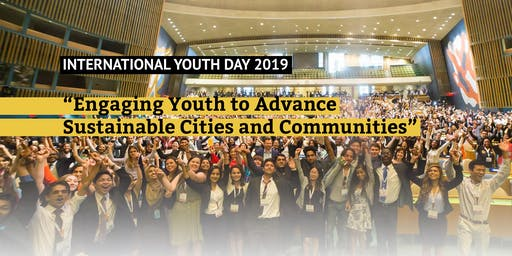 International Youth Day 2019: Engaging Youth to Advance Sustainable Cities and Communities