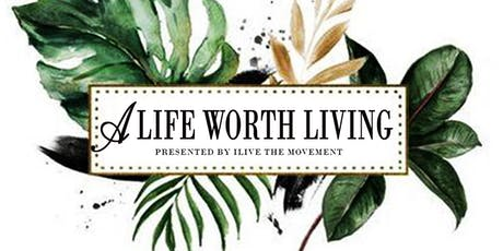 A life worth living  tickets