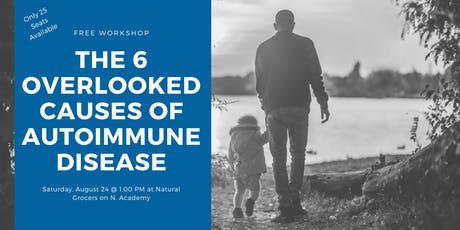 The 6 Overlooked Causes of AutoImmune Disease tickets