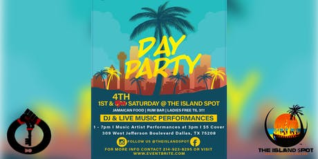 DAY PARTY  @ THE ISLAND SPOT- Bishop Arts District tickets