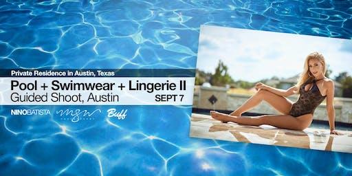 Austin Pool + Swimwear + Lingerie Guided Shoot II