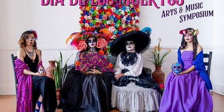 2nd Annual Dia De Los Muertos - Arts & Music Symposium tickets