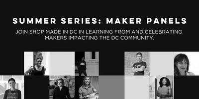 Summer Series: Maker Panels