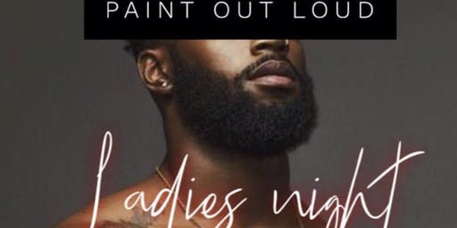 Paint Out Loud Ladies' Night 8/9/19