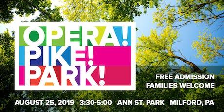 Opera! Pike! Park! tickets
