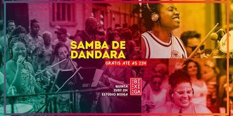 25/07 - SAMBA DE DANDARA NO ESTÚDIO BIXIGA ingressos