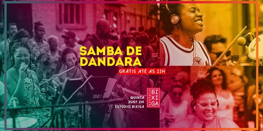 25/07 - SAMBA DE DANDARA NO ESTÚDIO BIXIGA