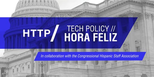 Let's Talk Tech Policy: Hora Feliz & Panel Discussion