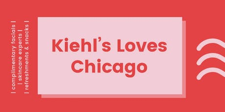 Kiehl's Loves Chicago  In-Store Experience! tickets