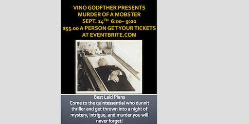 VINO GODFATHER PRESENTS: Murder of a Mobster