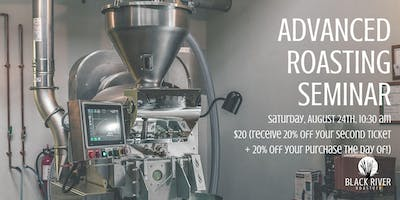 Advanced Roasting Seminar